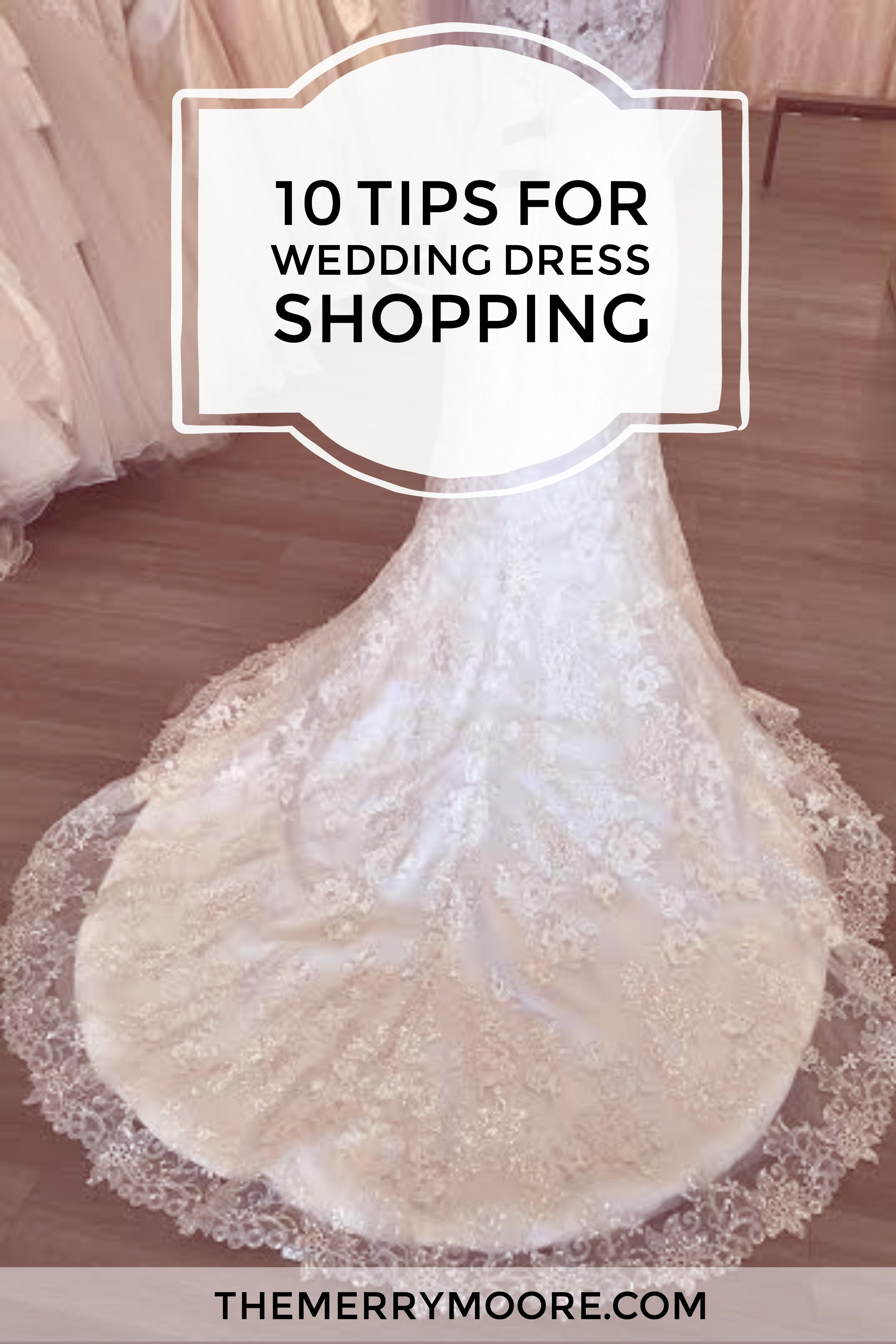 10 Tips for Wedding Dress Shopping - THE MERRY MOORE